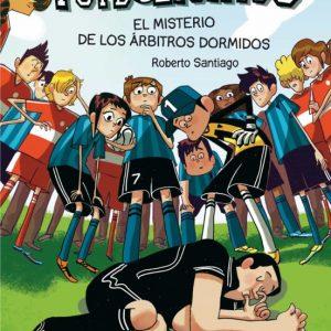 libro FUTBOLISIMOS  EL MISTERIO DE LOS ARBITROS DORMIDOS